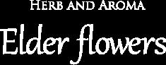 Elder flowers(エルダーフラワー)ブログ